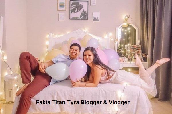 Fakta Titan Tyra Blogger & Vlogger