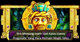 Trik Menang main Slot Aztec Gems Pragmatic Yang Para Pemain Wajib Tahu